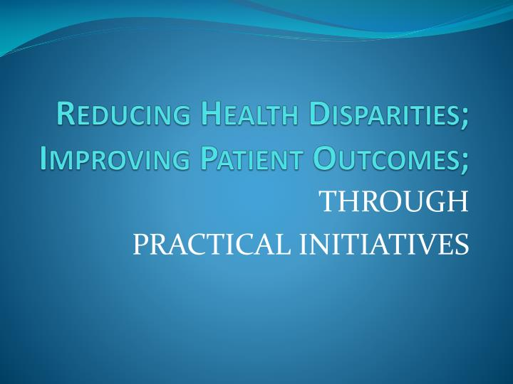 Reducing health disparities improving patient outcomes