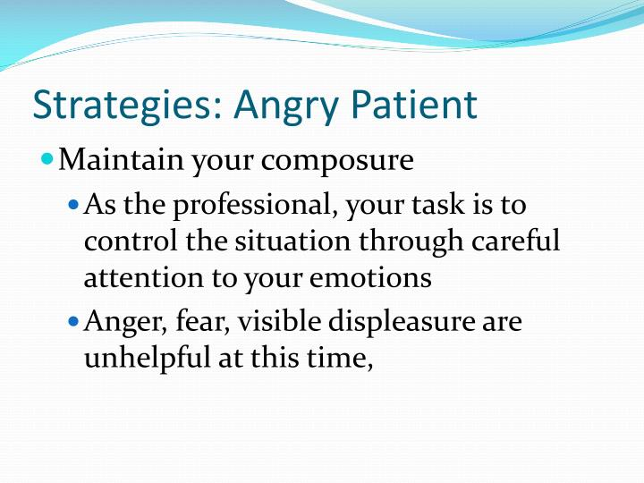 Strategies: Angry Patient