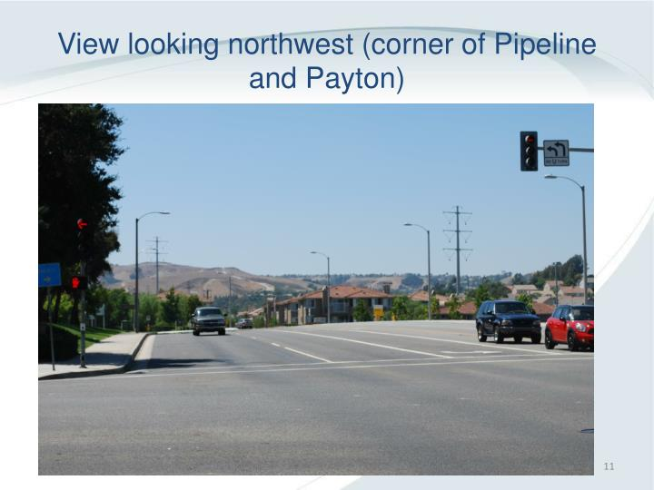 View looking northwest (corner of Pipeline and Payton)