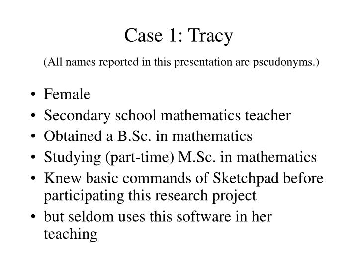 Case 1: Tracy