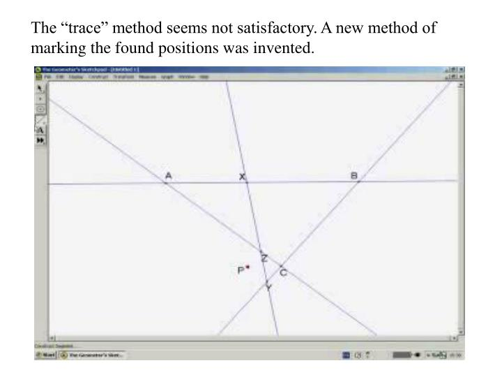 """The """"trace"""" method seems not satisfactory. A new method of marking the found positions was invented."""
