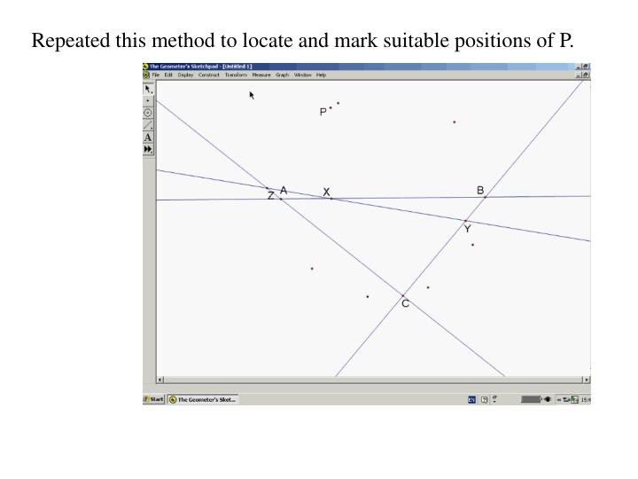 Repeated this method to locate and mark suitable positions of P.
