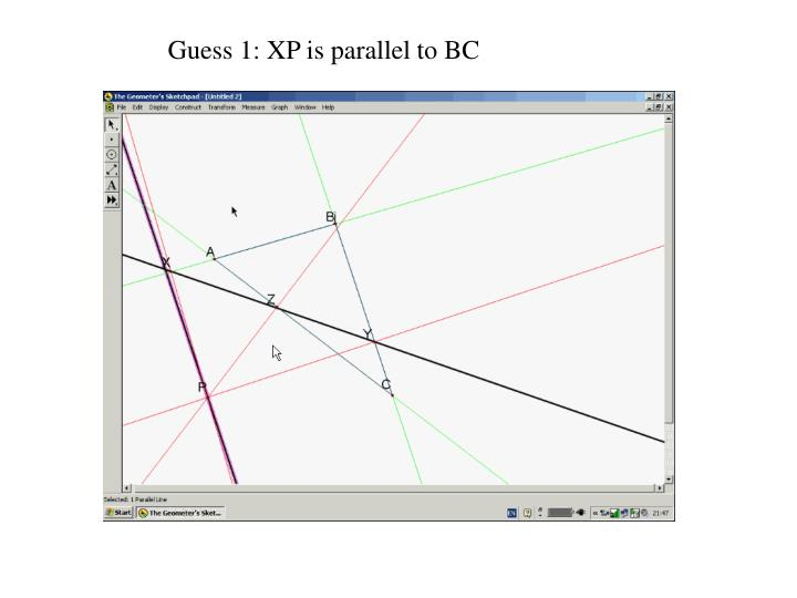 Guess 1: XP is parallel to BC