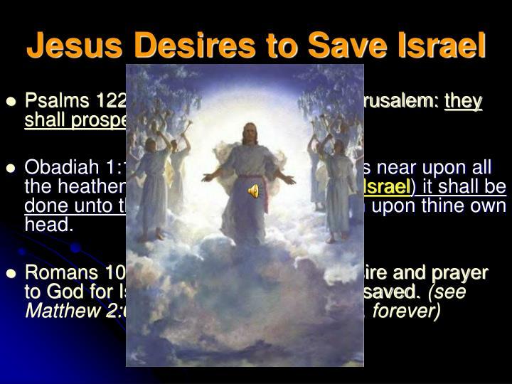Jesus Desires to Save Israel