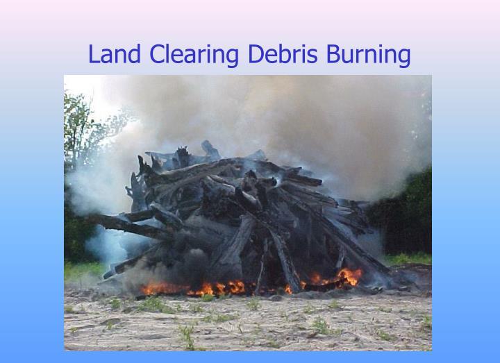 Land Clearing Debris Burning