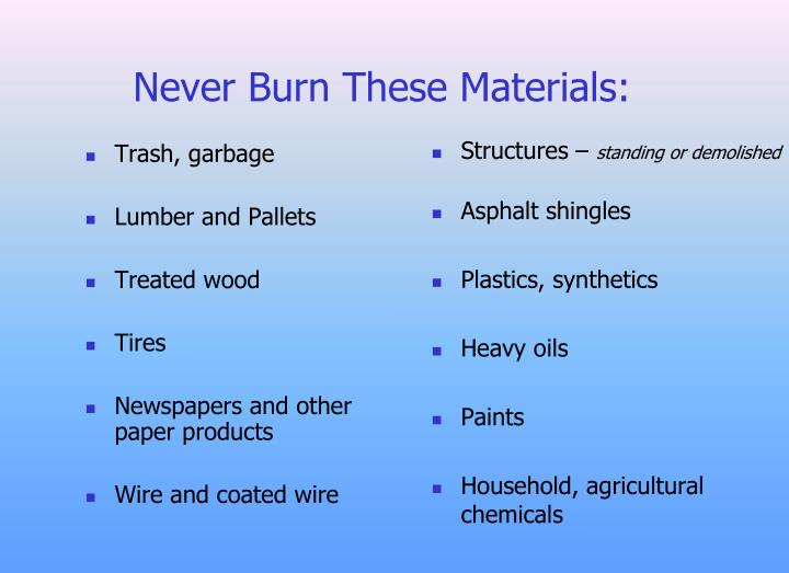 Never Burn These Materials: