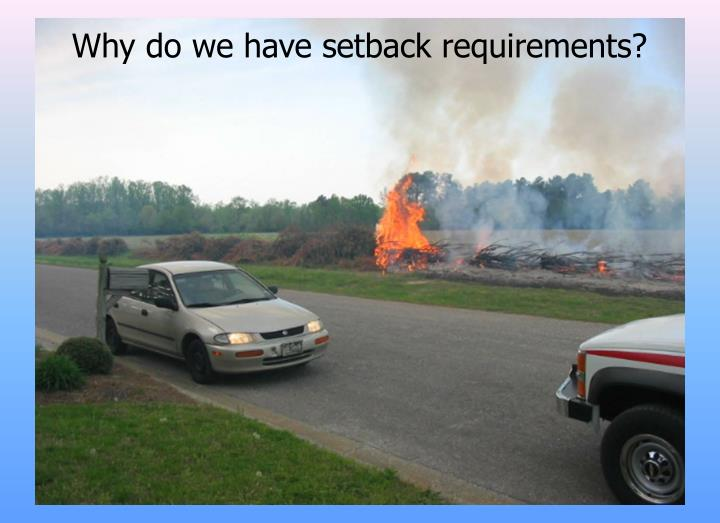 Why do we have setback requirements?