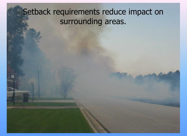 Setback requirements reduce impact on surrounding areas.
