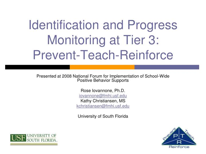 Identification and progress monitoring at tier 3 prevent teach reinforce