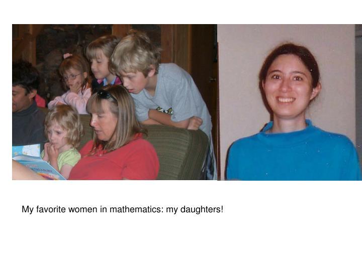 My favorite women in mathematics: my daughters!