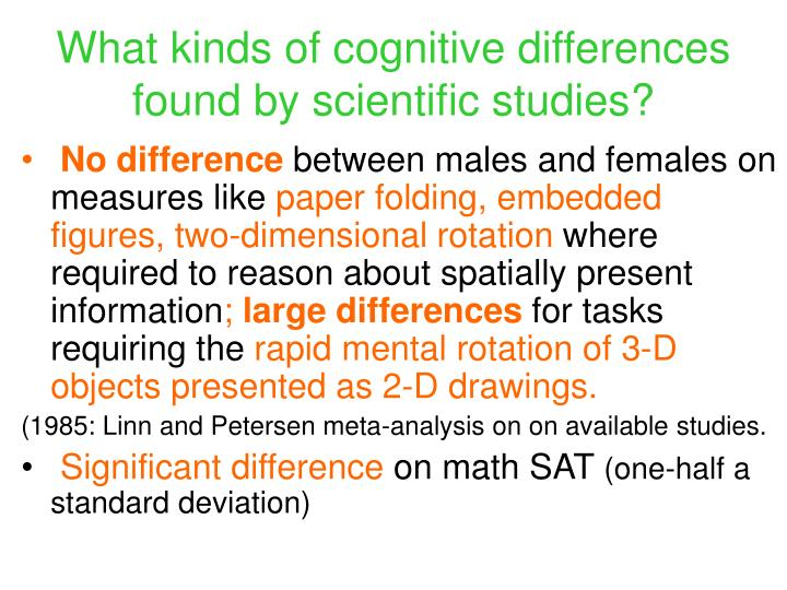 What kinds of cognitive differences found by scientific studies?