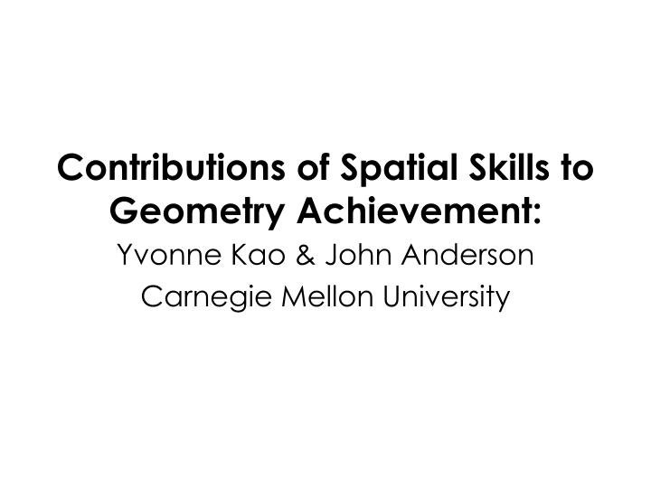 Contributions of spatial skills to geometry achievement