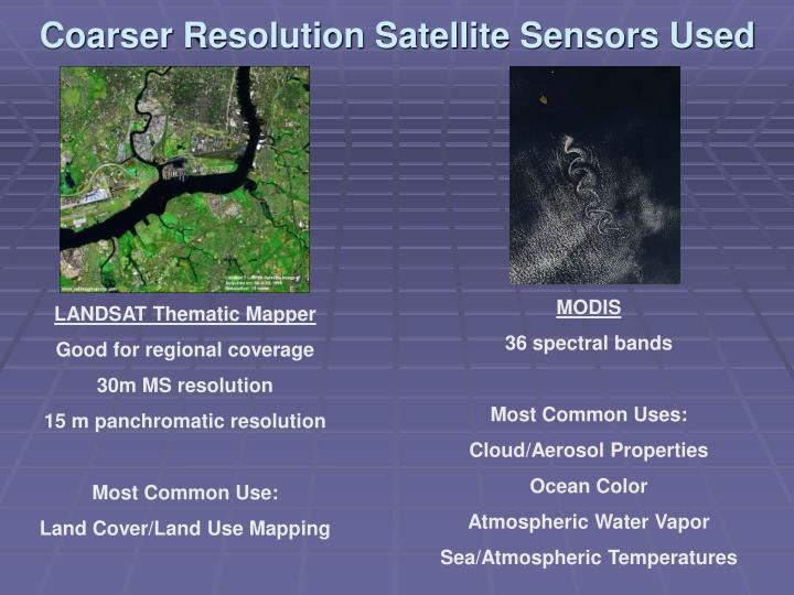 Coarser Resolution Satellite Sensors Used