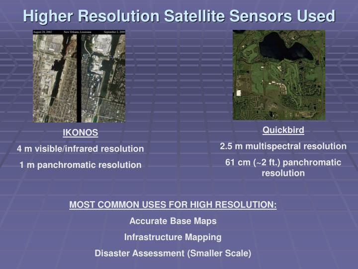 Higher Resolution Satellite Sensors Used