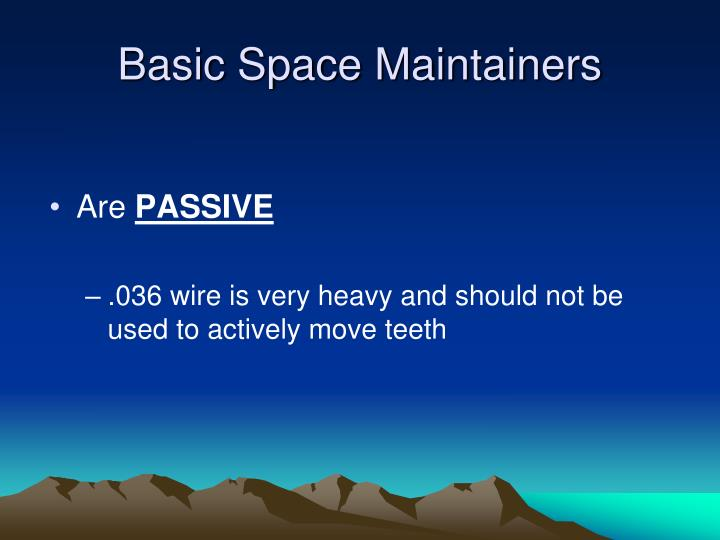Basic space maintainers