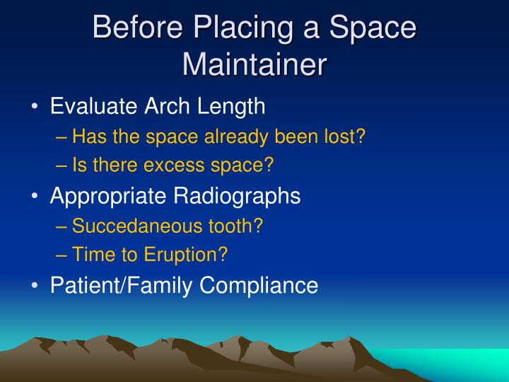Before placing a space maintainer