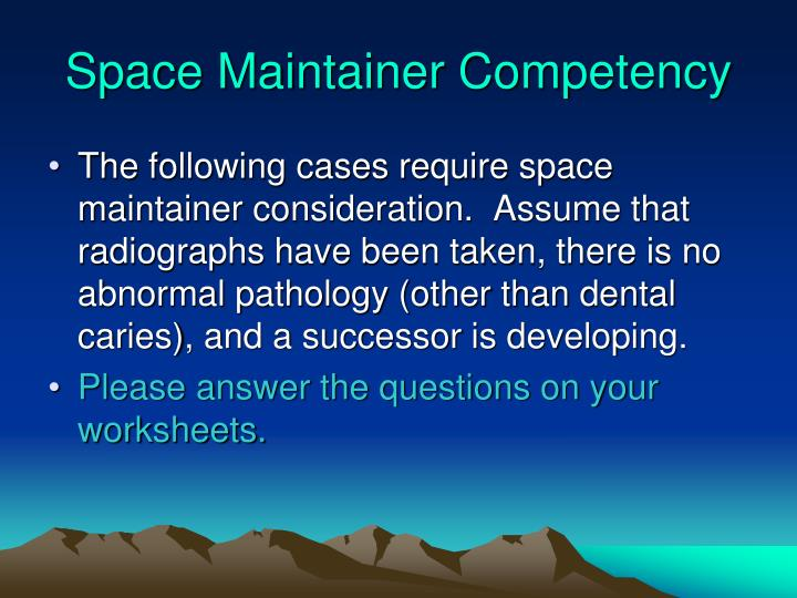 Space Maintainer Competency