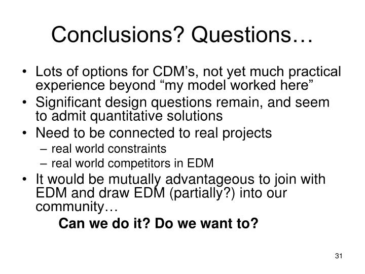 Conclusions? Questions…