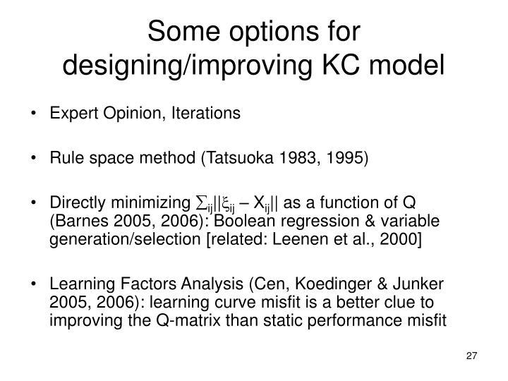 Some options for designing/improving KC model