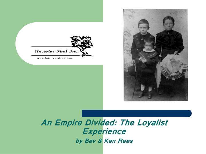 an empire divided the loyalist experience by bev ken rees n.