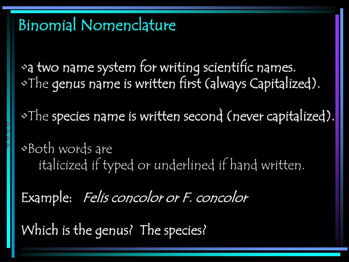 a two name system for writing scientific names.