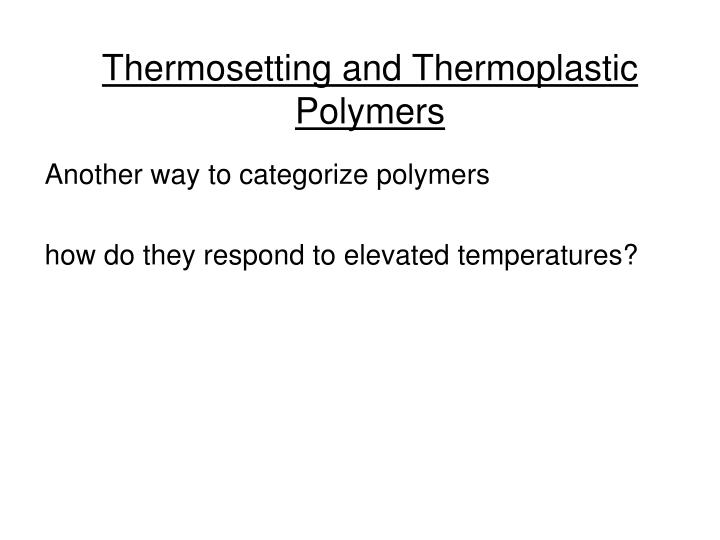Thermosetting and Thermoplastic Polymers
