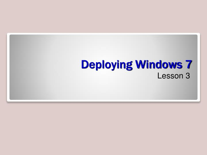 Deploying windows 7