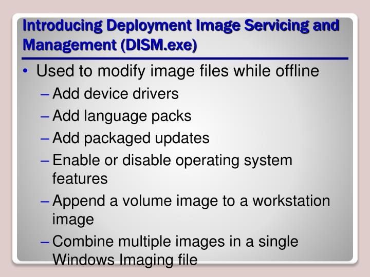 Introducing Deployment Image Servicing and Management (DISM.exe)