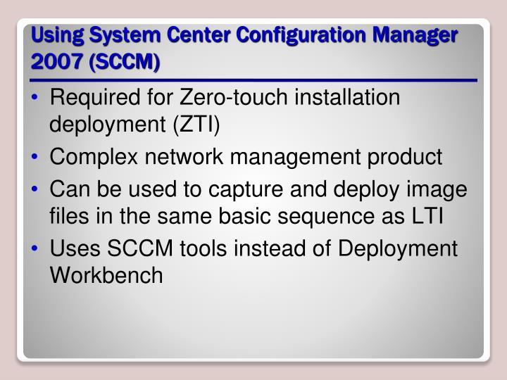 Using System Center Configuration Manager 2007 (SCCM)