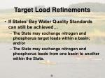 target load refinements