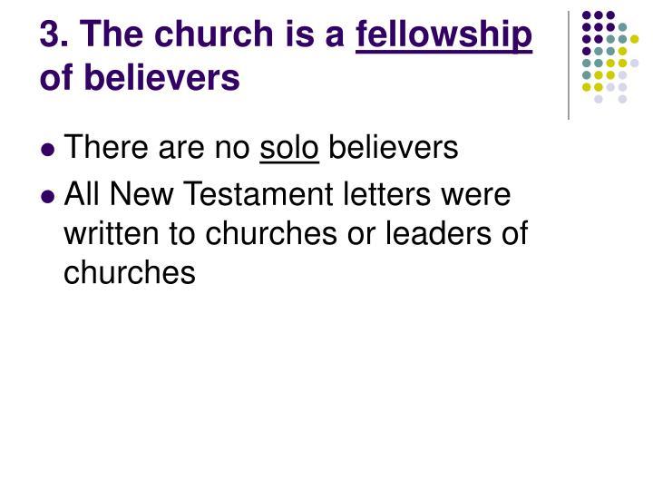 3. The church is a