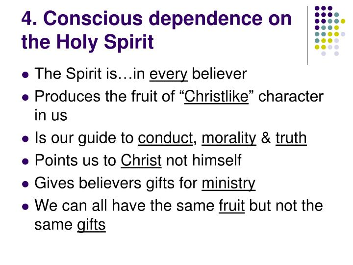 4. Conscious dependence on the Holy Spirit