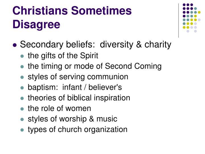 Christians Sometimes Disagree