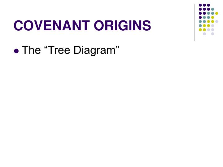 Covenant origins