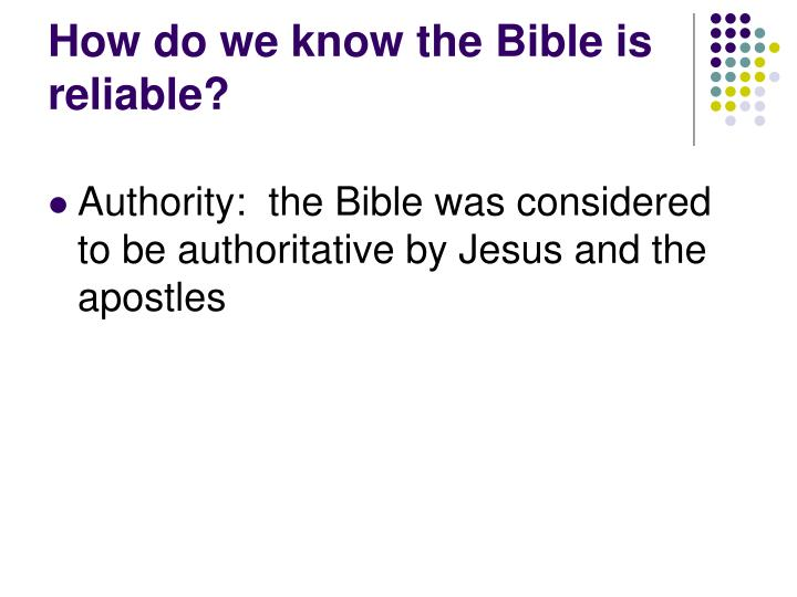 How do we know the Bible is reliable?