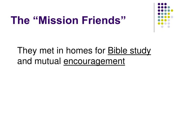 """The """"Mission Friends"""""""