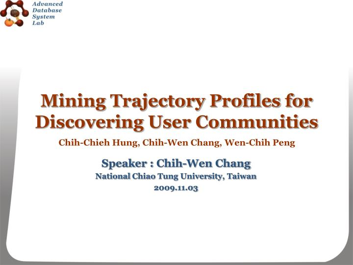 mining trajectory profiles for discovering user communities n.