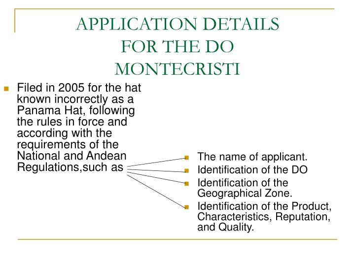 Filed in 2005 for the hat known incorrectly as a Panama Hat, following the rules in force and according with the requirements of the National and Andean Regulations,such as