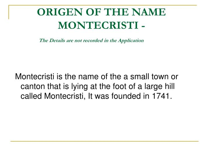 ORIGEN OF THE NAME MONTECRISTI -