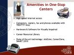 amenities in one stop centers