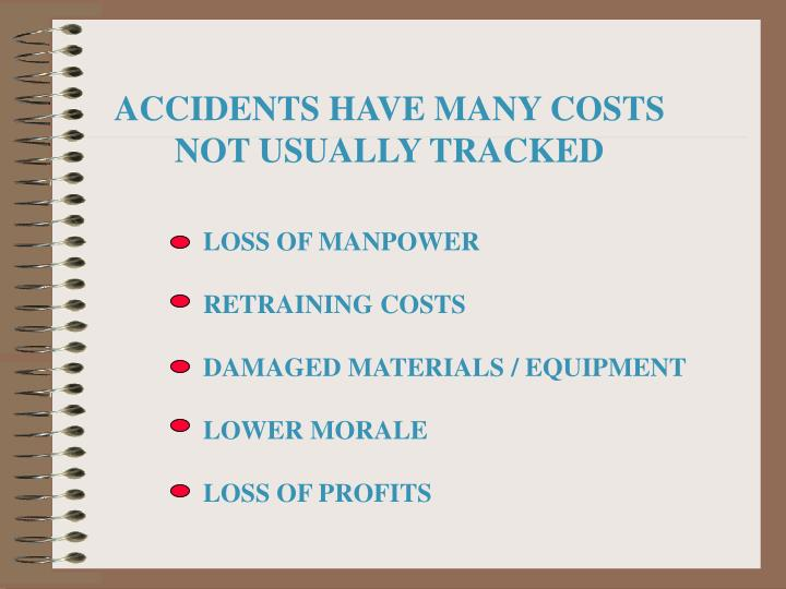 ACCIDENTS HAVE MANY COSTS
