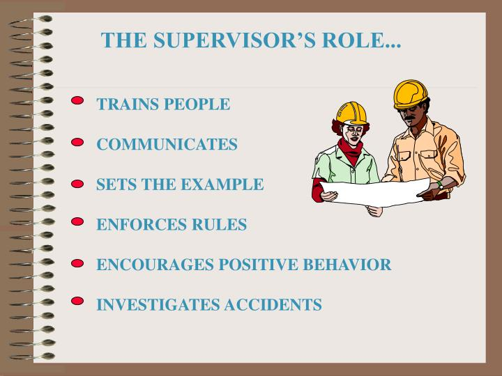 THE SUPERVISOR'S ROLE...