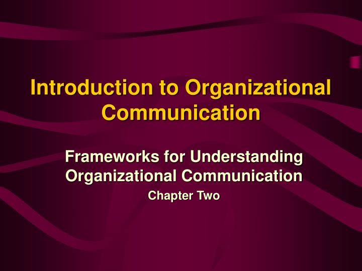 introduction to organizational communication n.