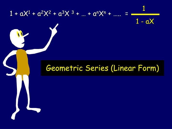 Geometric Series (Linear Form)