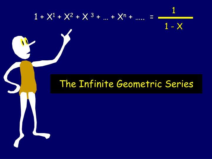 The infinite geometric series