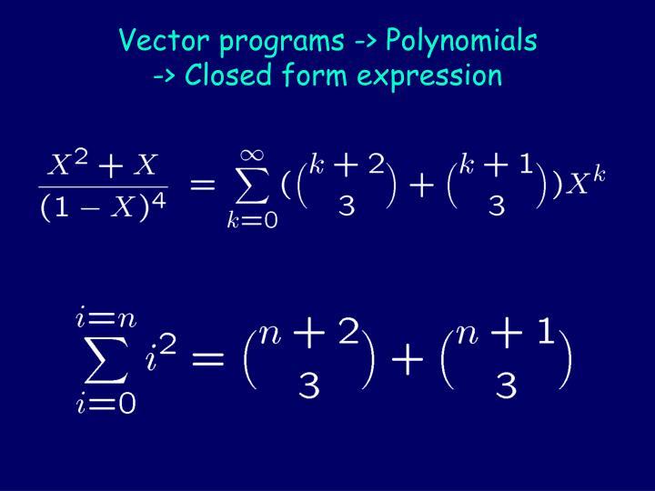 Vector programs -> Polynomials