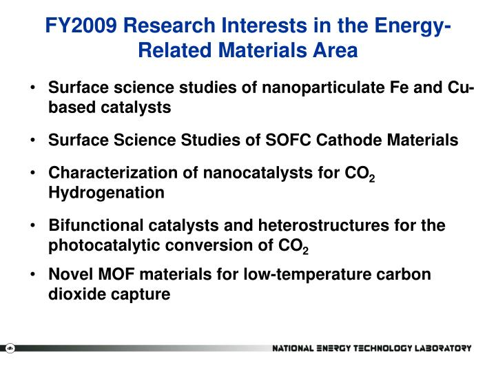 FY2009 Research Interests in the Energy-Related Materials Area