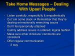 take home messages dealing with upset people