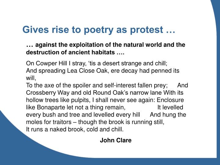 Gives rise to poetry as protest …