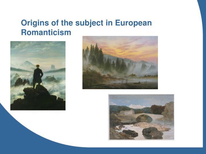 Origins of the subject in european romanticism